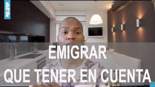 TUTORIAL COMO EMIGRAR - COSAS A TENER EN CUENTA - Video Youtube