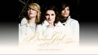 BarlowGirl  - O Little Town Of Bethlehem  (Home For Christmas Album)