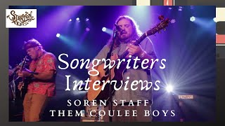 Songwriters Interviews: Soren Staff, Them Coulee Boys