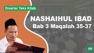 Kitab Nashaihul Ibad # Bab 3 Maqalah 35-37 # KH. Ahmad Bahauddin Nursalim