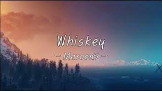 (가사/한국어자막/가사해석번역)Maroon5-Whiskey