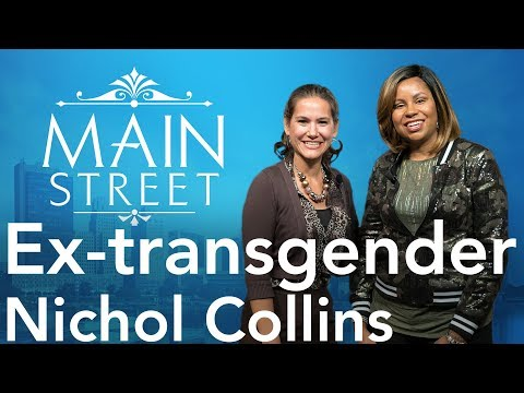 Ex-transgener Now Serving God! | Nichol Collins | Main Street
