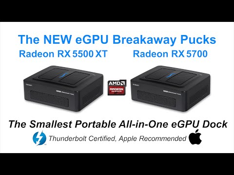 eGPU Breakaway Pucks Radeon RX 5500 XT and Radeon RX 5700 For Mac Computers