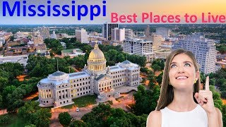 The 10 Best Places To Live In Mississippi