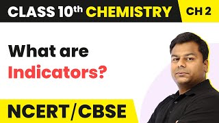 Indicators - Acid, Bases and Salts | Class 10 Chemistry