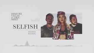 Dimitri Vegas & Like Mike ft. Era Istrefi - Selfish (HIDDN Remix)