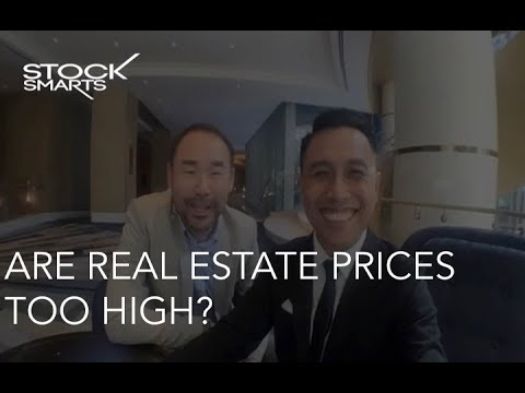 ARE REAL ESTATE PRICES TOO HIGH?
