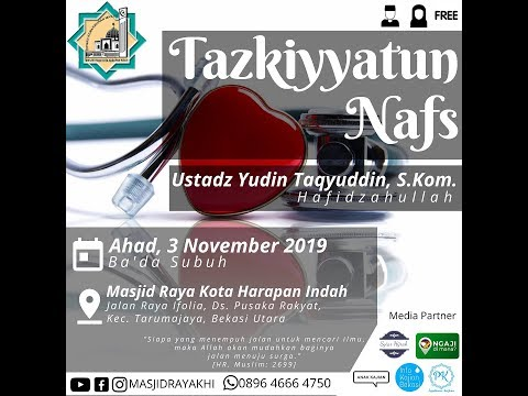 Sirah Nabawiyah (Tazkiyyatun Nafs) - Ustadz Yudin Taqyuddin, S.Kom.