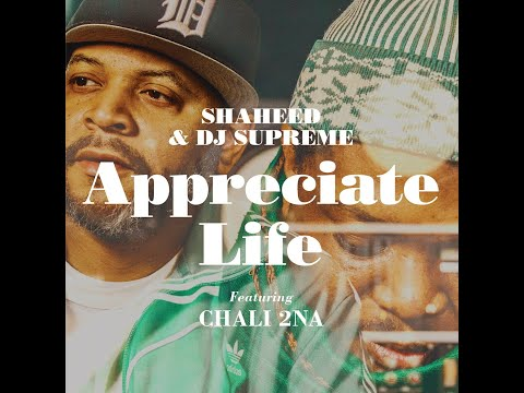 """Shaheed and DJ Supreme - """"Appreciate Life (ft. Chali 2na)"""""""