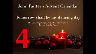Day 4 / Tomorrow shall be my dancing day / John Rutter's Advent Calendar 2017