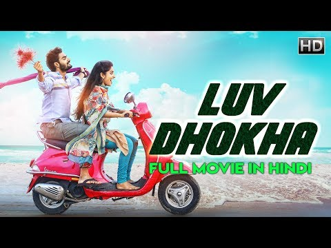LUV DHOKA (2019) New Released Full Hindi Dubbed Movie | Dhanveer, Aditi | South Movie 2019