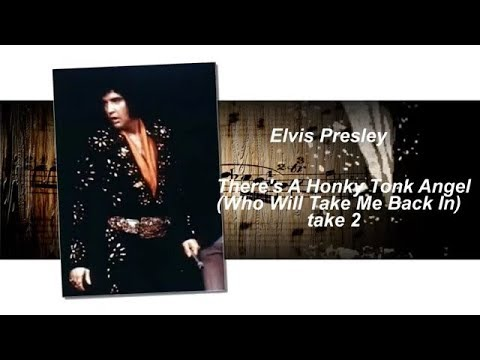 Elvis Presley - There's A Honky Tonk Angel  (Who Will Take Me Back In) take 2