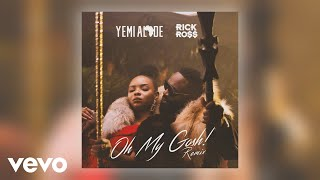 Yemi Alade, Rick Ross   Oh My Gosh (Official Audio)