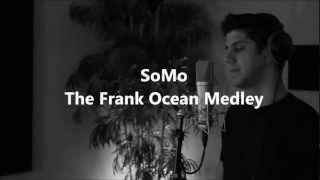 The Frank Ocean Medley by SoMo - YouTube