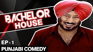 Jaswinder Bhalla New Comedy  Bachelor House  Punjabi Comedy Movies 2016 Full Movie  Part 1