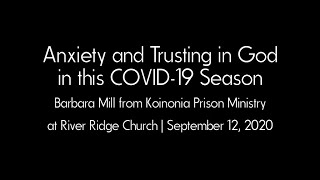 River Ridge Church - Anxiety and Trusting in God in this Covid-19 Season