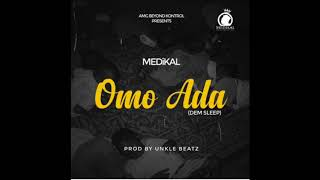 Medikal   Omo Ada [Dem Sleep] (Audio Slide)