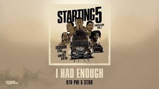 070 Phi x Stro - I Had Enough [HQ Audio]