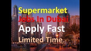 Supermarket Jobs In Dubai Apply Fast Limited Time |Free Job In Dubai |