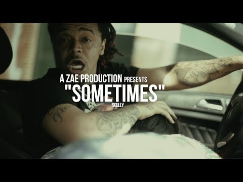 Skully - Sometimes (Official Music Video) Shot By @AZaeProduction