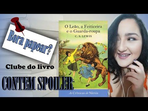 Clube do Livro - Crônicas de Nárnia - O Leão, a Feiticeira e o Guarda-roupa - Contém Spoilers