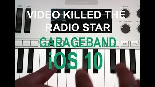 """GarageBand for iOS 10: """"Video Killed the Radio Star"""" cover"""