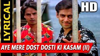 Aye Mere Dost Dosti Ki Kasam (II)With Lyrics| Kumar Sanu
