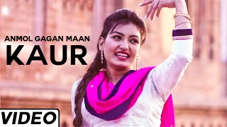 Kaur Hit Punjabi Song by Anmol Gagan Maan | Traditional Indian Music