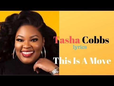 This Is A Move…' Tasha Cobbs lyrics download YouTube video