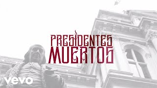"MC Ceja feat. Getto | ""Presidentes Muertos"""