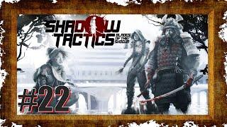 Shadow Tactics Blades of the Shogun #22 [DE|HD] Nicht leicht unbemerkt zu bleiben