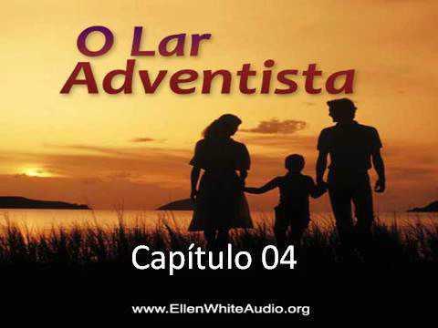 O Lar Adventista - EGW - Capítulo 04 - O Alcance da Influência do Lar