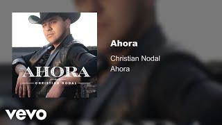 Christian Nodal   Ahora (Audio)