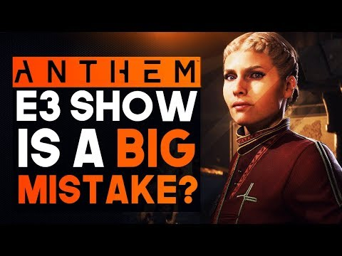 Anthem | Bioware's Last Bet on E3 Show Might Be a Big Mistake....