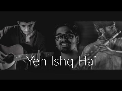 Yeh Ishq Hai (Cover) - Raghav Kaushik