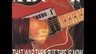 ABC - That Was Then But This Is Now
