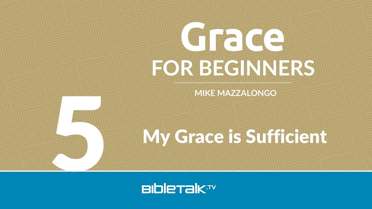 5. My Grace is Sufficient