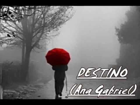 Destino   Ana Gabriel   Letra