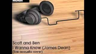 I wanna know (James Dean) /Daniel Bedingfield / Scott and Ben - Official Music video cover