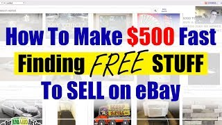 How To Make $500 Fast Finding FREE Stuff To Sell On Ebay