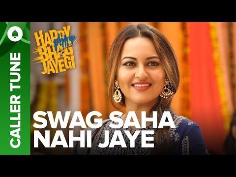 "Set ""Swag Saha Nahi Jaye"" song as your caller tune | Happy Phirr Bhag Jayegi"