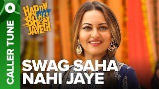"Set ""Swag Saha Nahi Jaye"" Song As Your Caller Tune   Happy Phirr Bhag Jayegi"