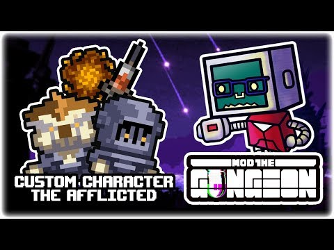 Custom Character & Items: The Afflicted | Mod the Gungeon | Let's Play: Enter the Gungeon Modded
