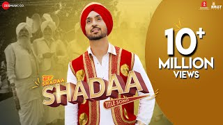 SHADAA TITLE SONG | Diljit Dosanjh| Neeru Bajwa| SHADAA | Latest Punjabi Folk Bhangra Song
