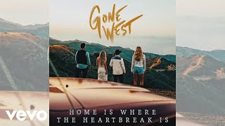 Gone West Home Is Where The Heartbreak Is