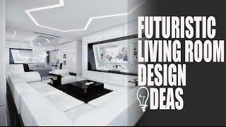 Futuristic Living Room Design Ideas