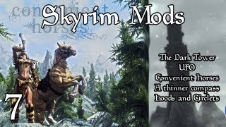 Skyrim Mods Showcase - Episode 7 | A Thinner Compass, UFO, The Dark Tower, Convenient Horses, Hoods & Circlets