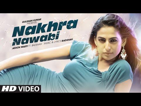 Nakhra Nawabi ft Badshah  Ashok Masti