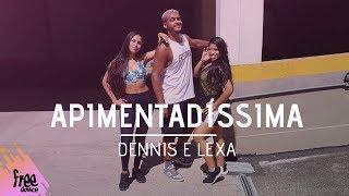 Apimentadíssima   Dennis E Lexa | Coreografia Free Dance | #boradançar
