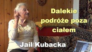 Dalekie podróże poza ciałem – Jail Kubacka